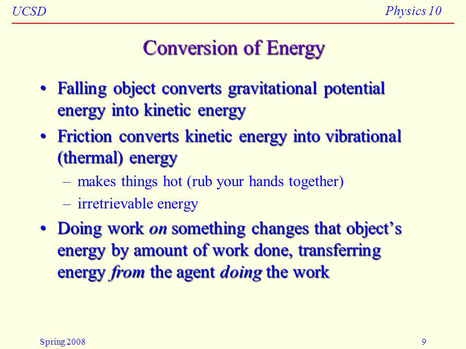 4/23/2008 Conversion of Energy. Falling object converts gravitational potential energy into kinetic energy.