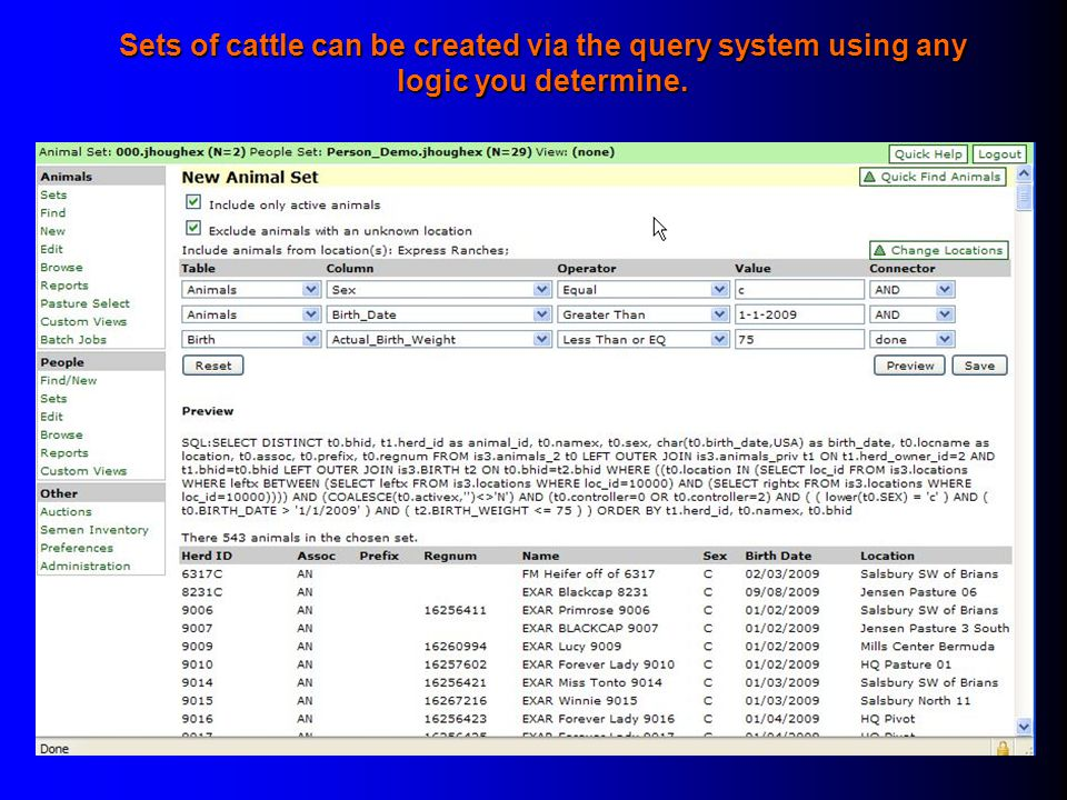Sets of cattle can be created via the query system using any logic you determine.