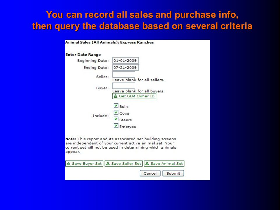 You can record all sales and purchase info, then query the database based on several criteria