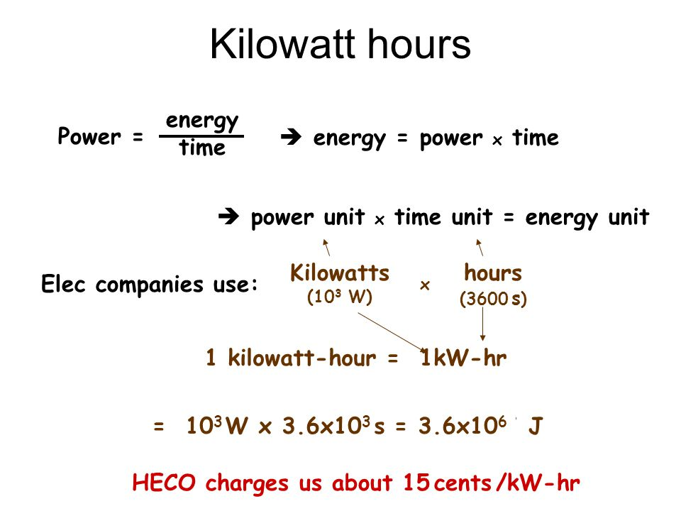 HECO charges us about 15 cents /kW-hr