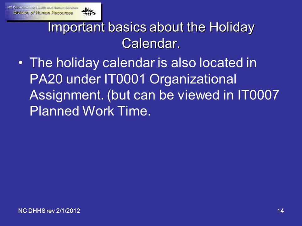 Important basics about the Holiday Calendar.