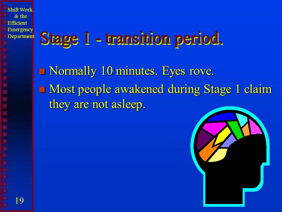 Stage 1 - transition period.