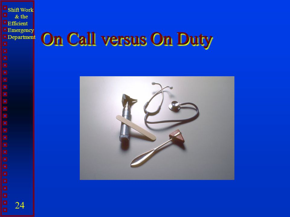 On Call versus On Duty