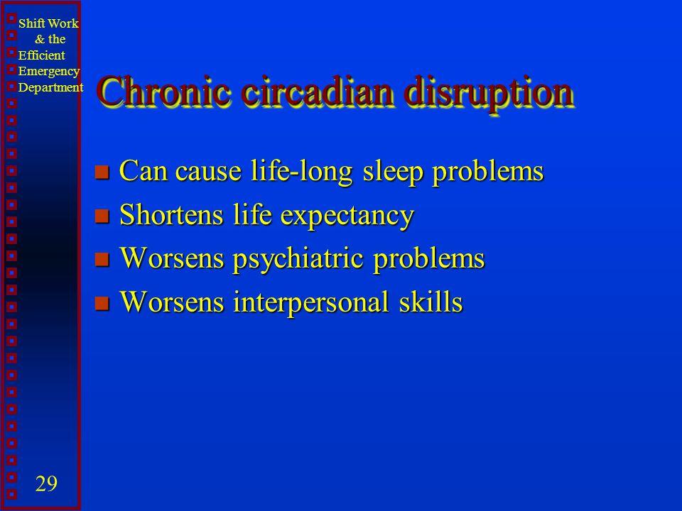 Chronic circadian disruption