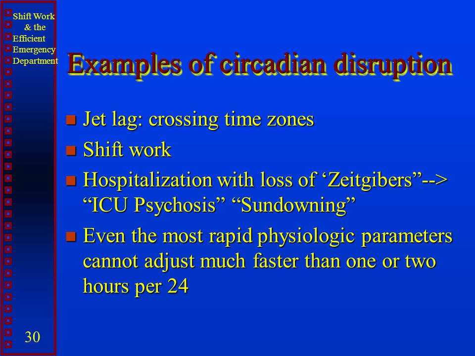 Examples of circadian disruption