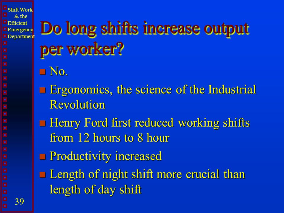 Do long shifts increase output per worker