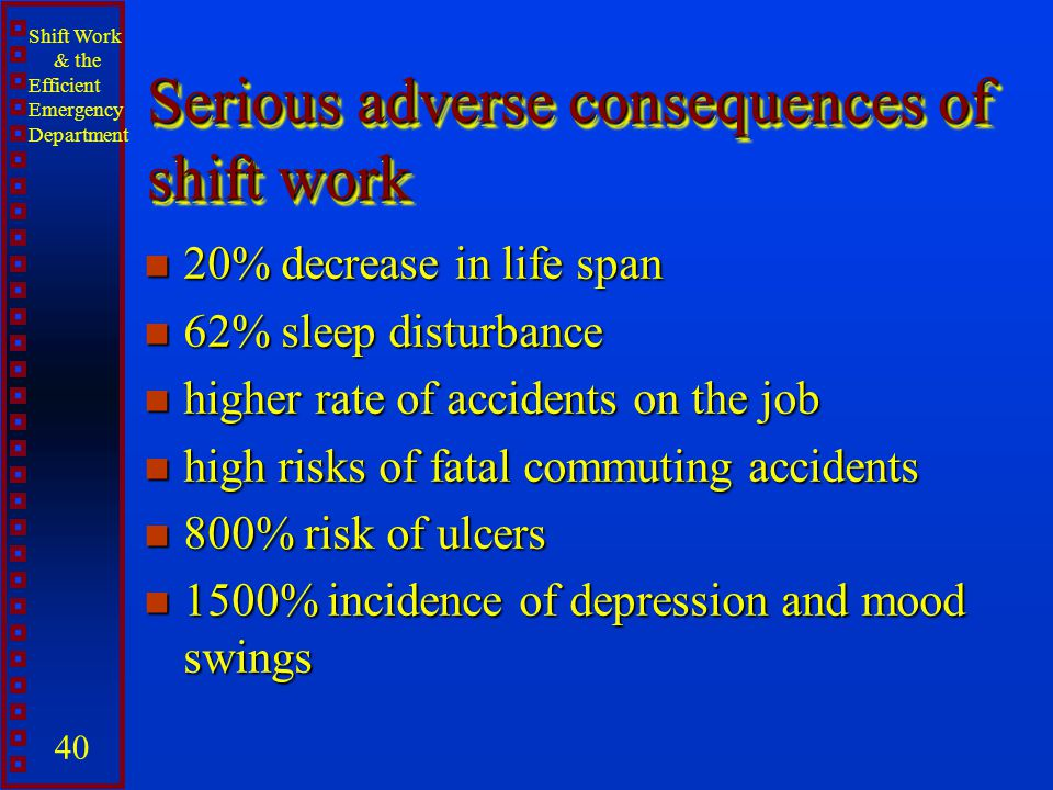 Serious adverse consequences of shift work