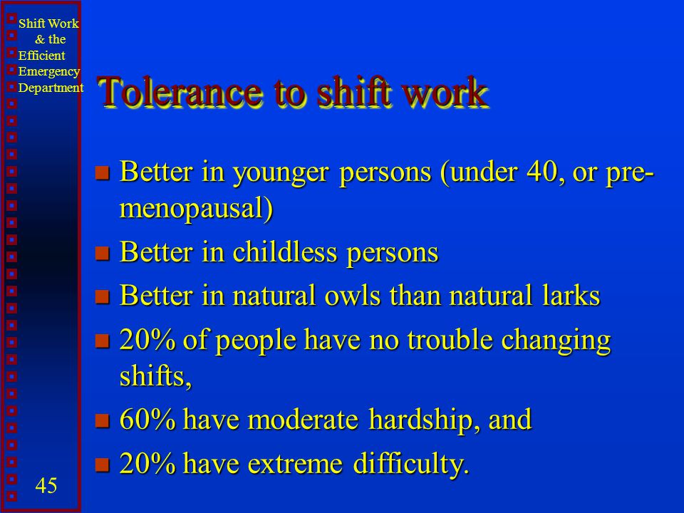 Tolerance to shift work
