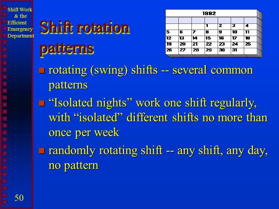 Shift rotation patterns