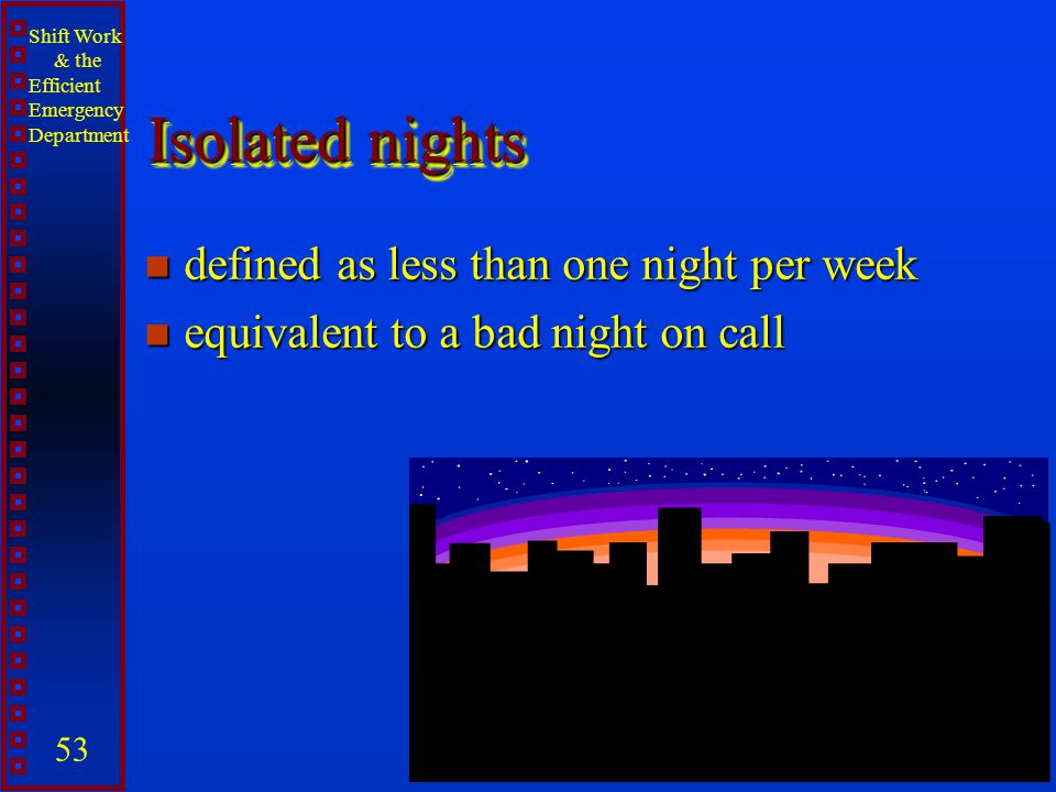 Isolated nights defined as less than one night per week