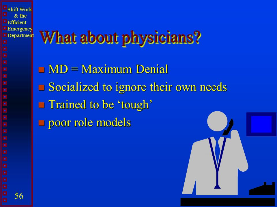 What about physicians MD = Maximum Denial