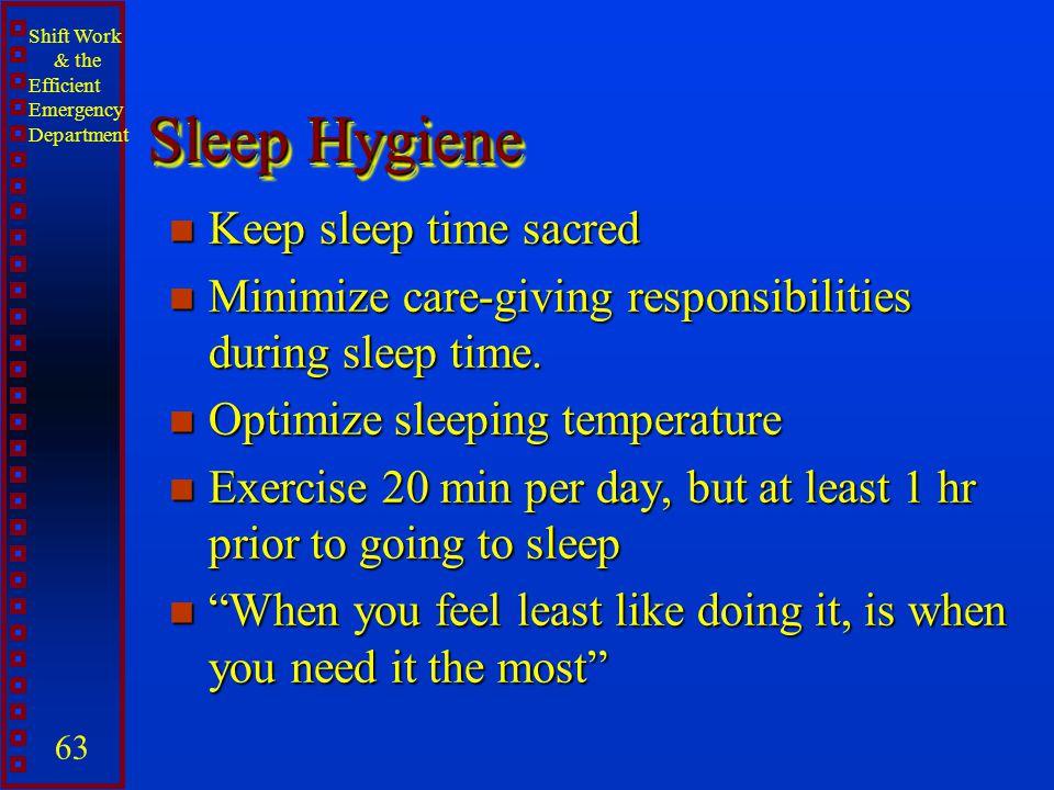 Sleep Hygiene Keep sleep time sacred