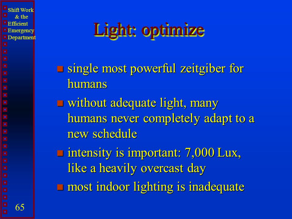 Light: optimize single most powerful zeitgiber for humans