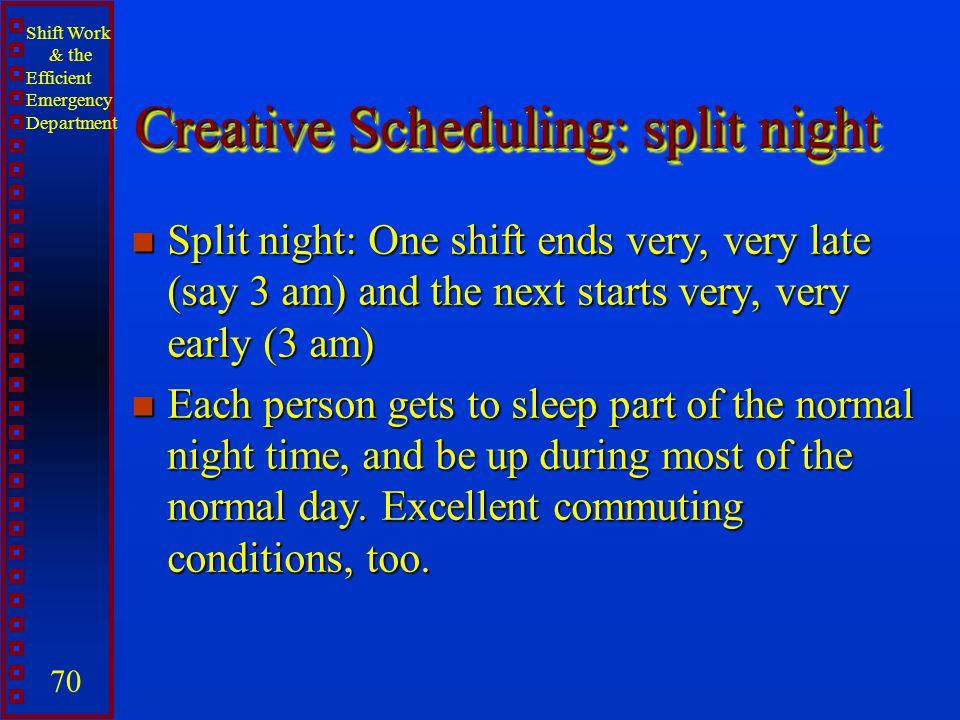 Creative Scheduling: split night