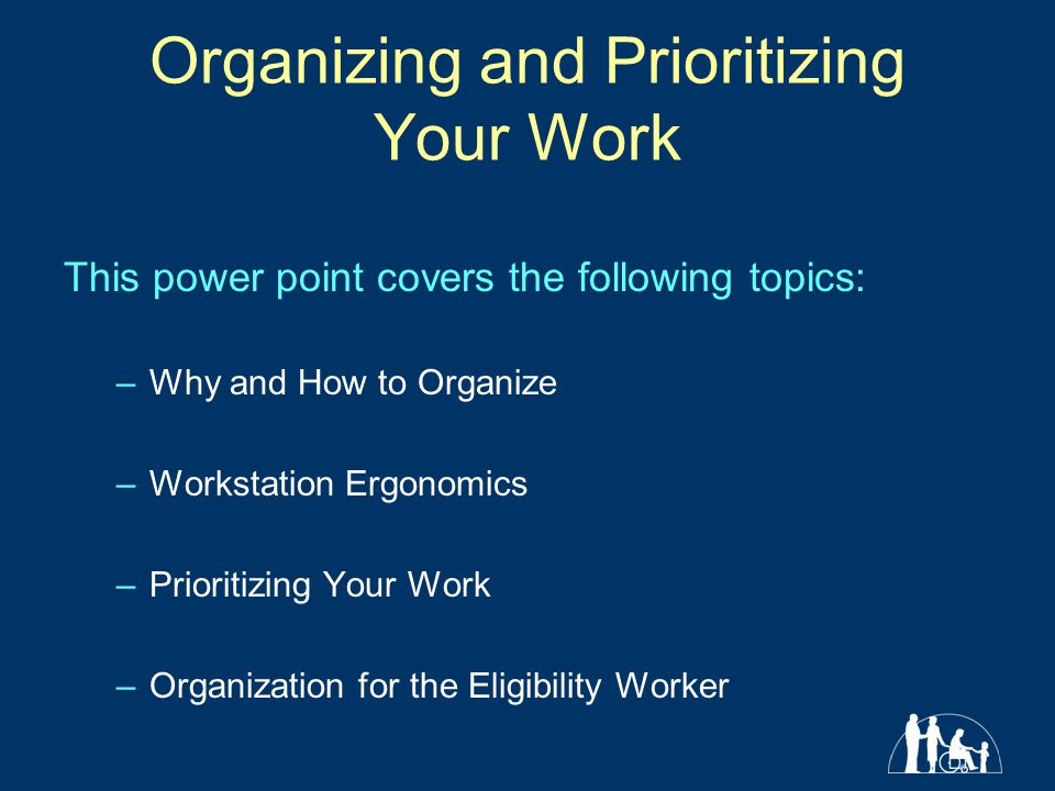 Organizing and Prioritizing Your Work