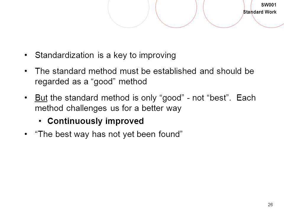 Standardization is a key to improving