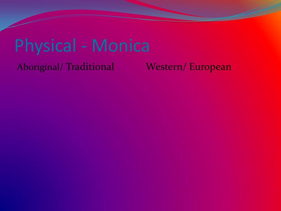 Physical - Monica Aboriginal/ Traditional Western/ European
