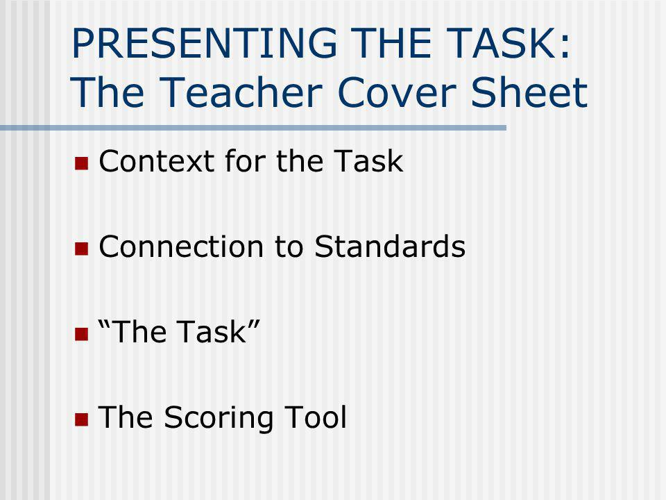 PRESENTING THE TASK: The Teacher Cover Sheet