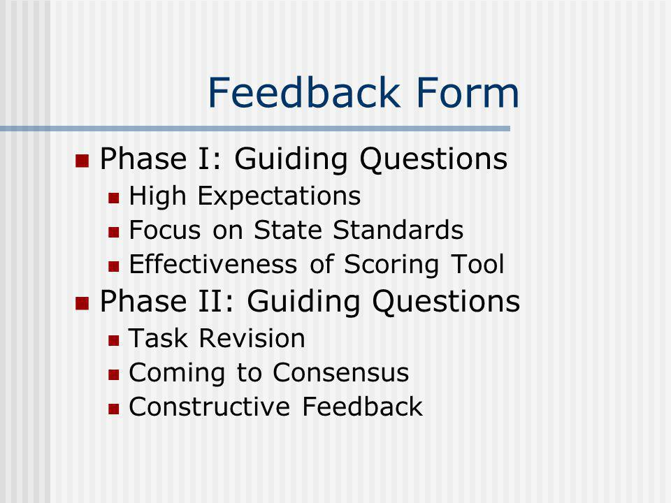Feedback Form Phase I: Guiding Questions Phase II: Guiding Questions