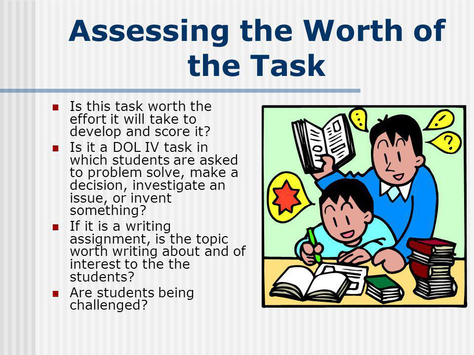 Assessing the Worth of the Task