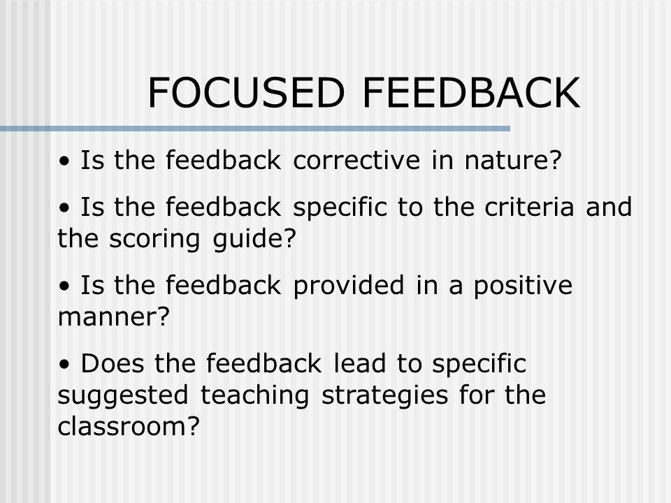 FOCUSED FEEDBACK Is the feedback corrective in nature