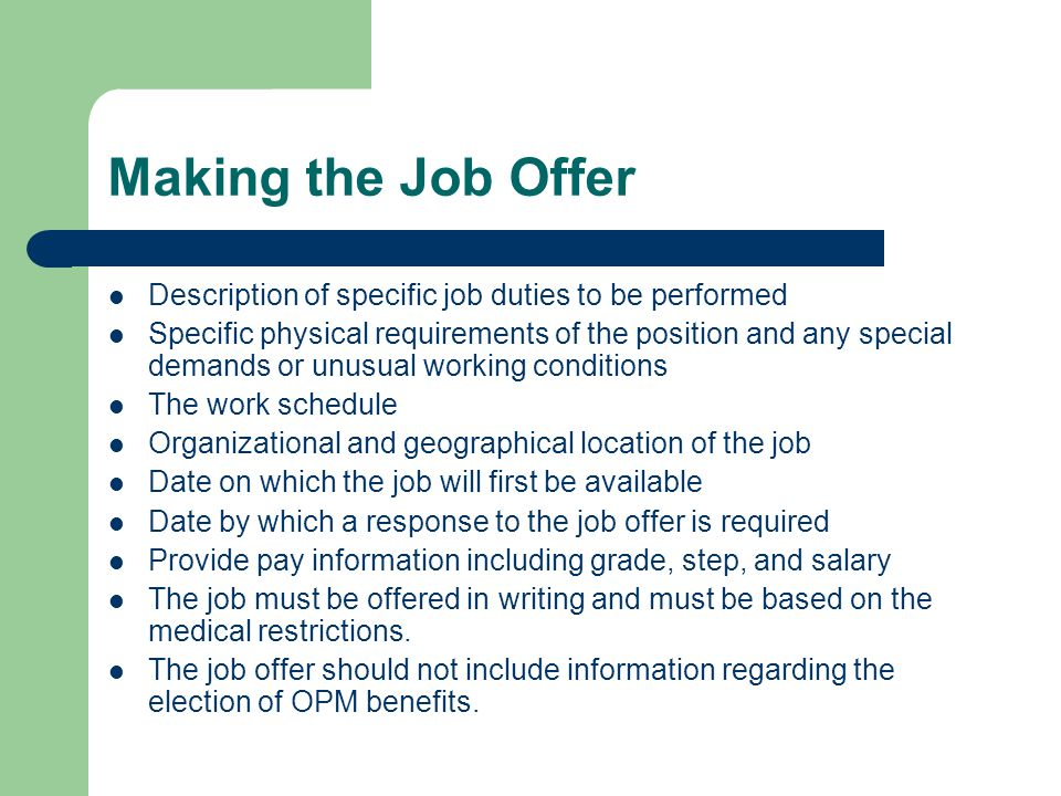 Making the Job Offer Description of specific job duties to be performed.