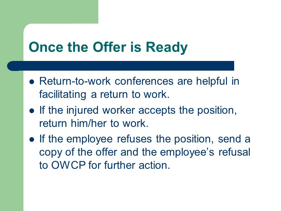 Once the Offer is Ready Return-to-work conferences are helpful in facilitating a return to work.