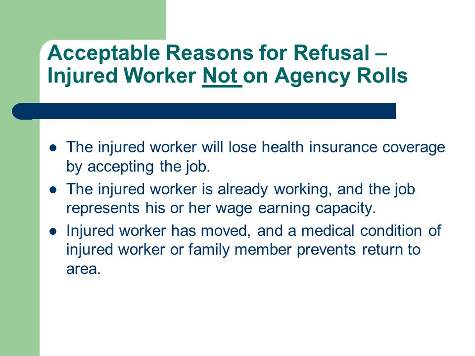 Acceptable Reasons for Refusal –Injured Worker Not on Agency Rolls