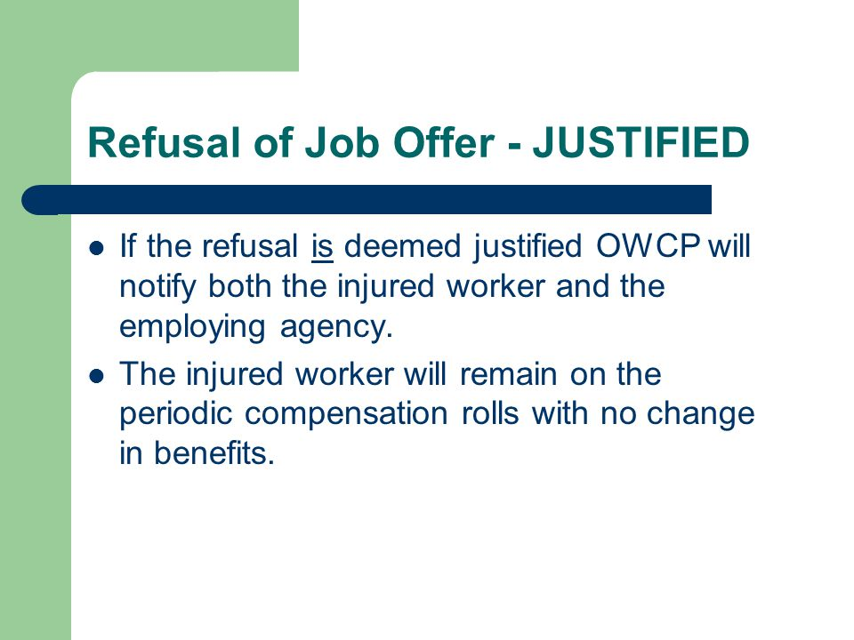 Refusal of Job Offer - JUSTIFIED