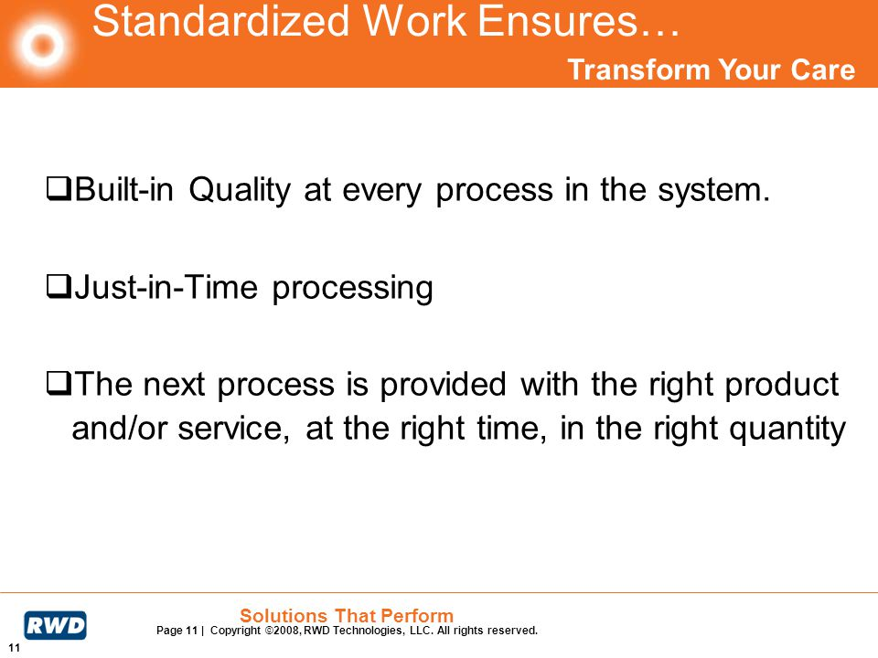 Standardized Work Ensures…