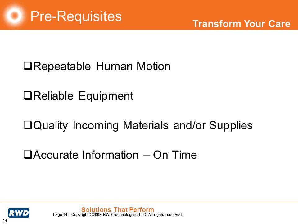 Pre-Requisites Repeatable Human Motion Reliable Equipment