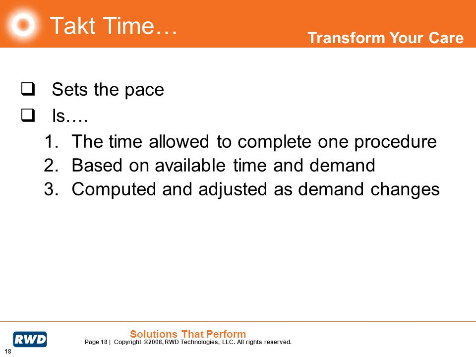Takt Time… Sets the pace Is….