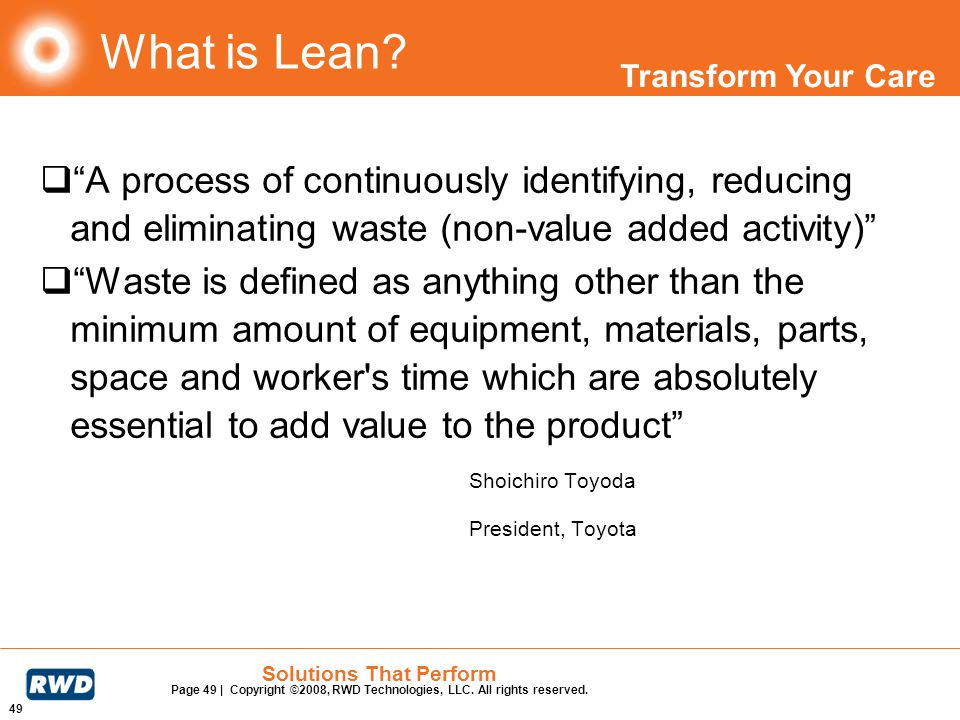What is Lean A process of continuously identifying, reducing and eliminating waste (non-value added activity)