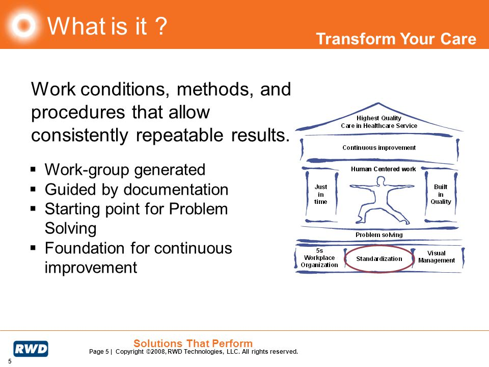 What is it Work conditions, methods, and procedures that allow consistently repeatable results. Work-group generated.