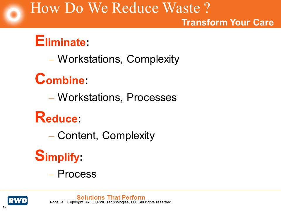 How Do We Reduce Waste Eliminate: Combine: Reduce: Simplify: