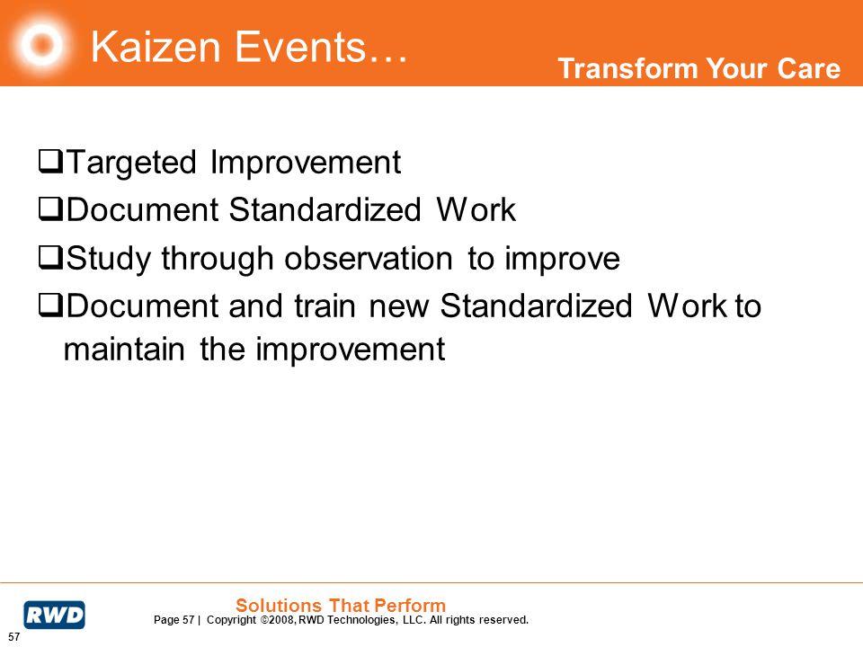Kaizen Events… Targeted Improvement Document Standardized Work