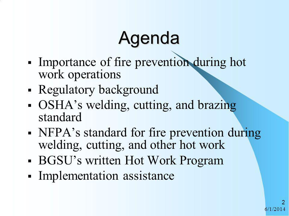 Agenda Importance of fire prevention during hot work operations