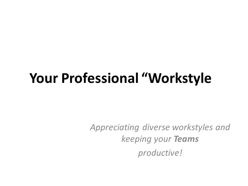 Your Professional Workstyle