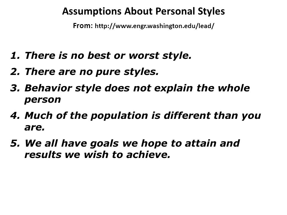 Assumptions About Personal Styles From: http://www. engr. washington
