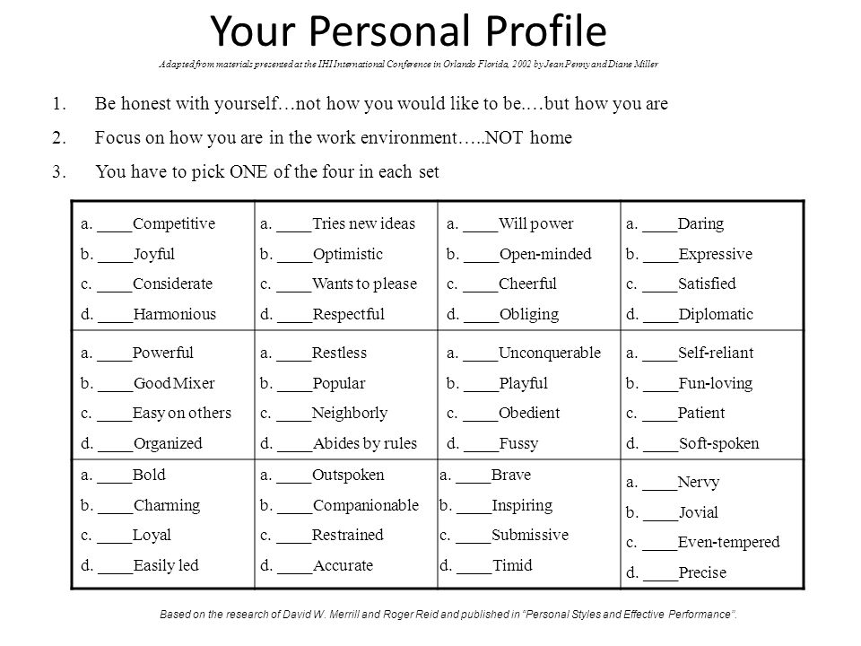 Your Personal Profile Adapted from materials presented at the IHI International Conference in Orlando Florida, 2002 by Jean Penny and Diane Miller