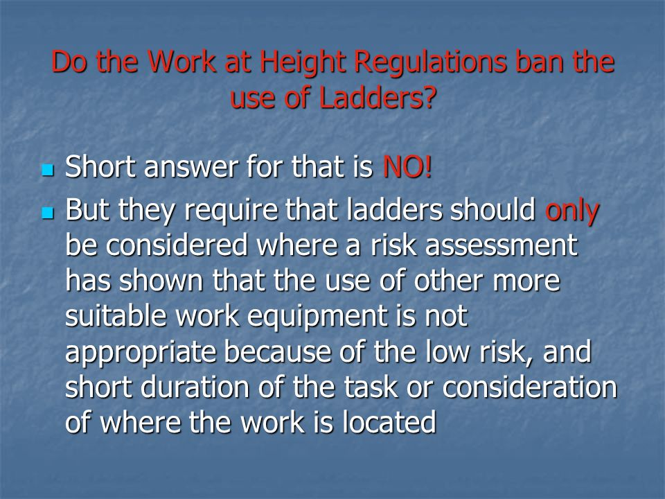 Do the Work at Height Regulations ban the use of Ladders