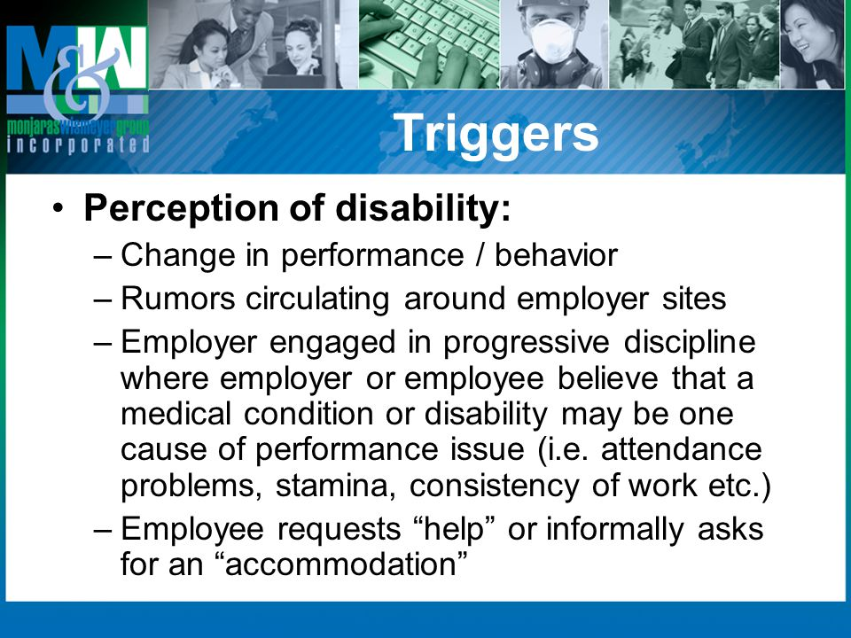 Triggers Perception of disability: Change in performance / behavior