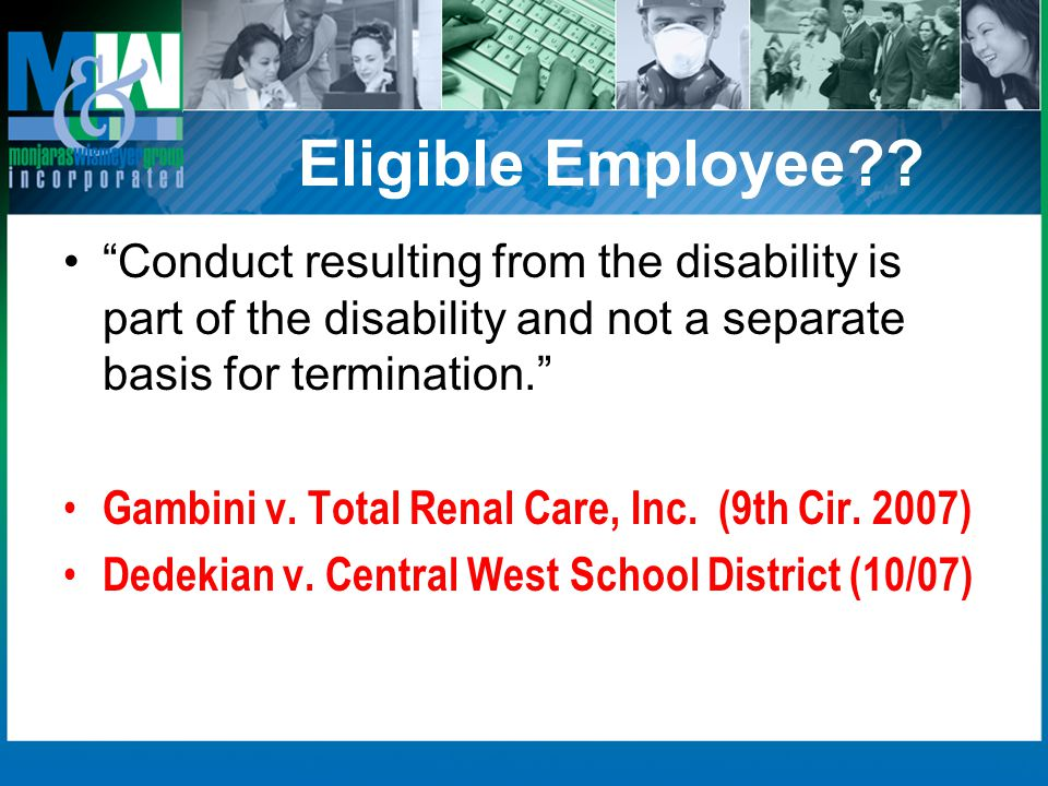 Eligible Employee Conduct resulting from the disability is part of the disability and not a separate basis for termination.
