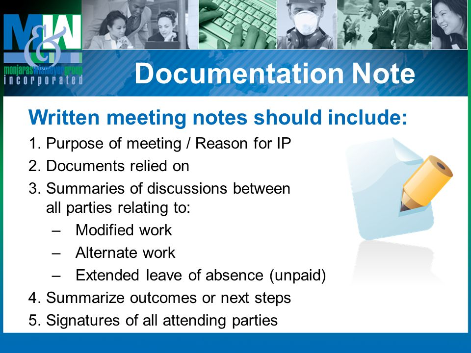Documentation Note Written meeting notes should include: