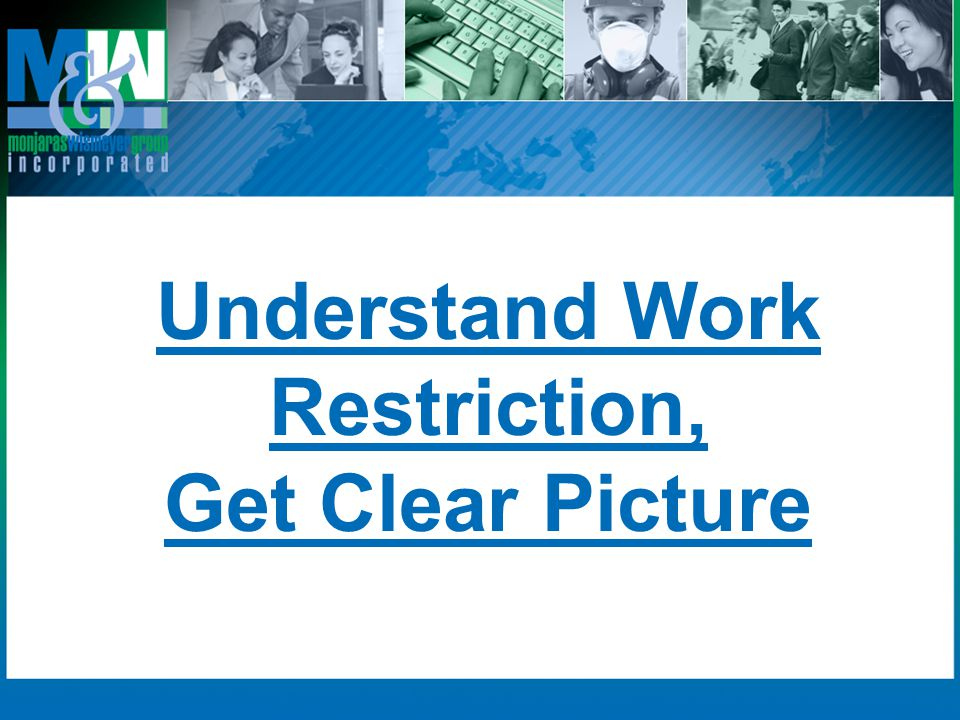 Understand Work Restriction,