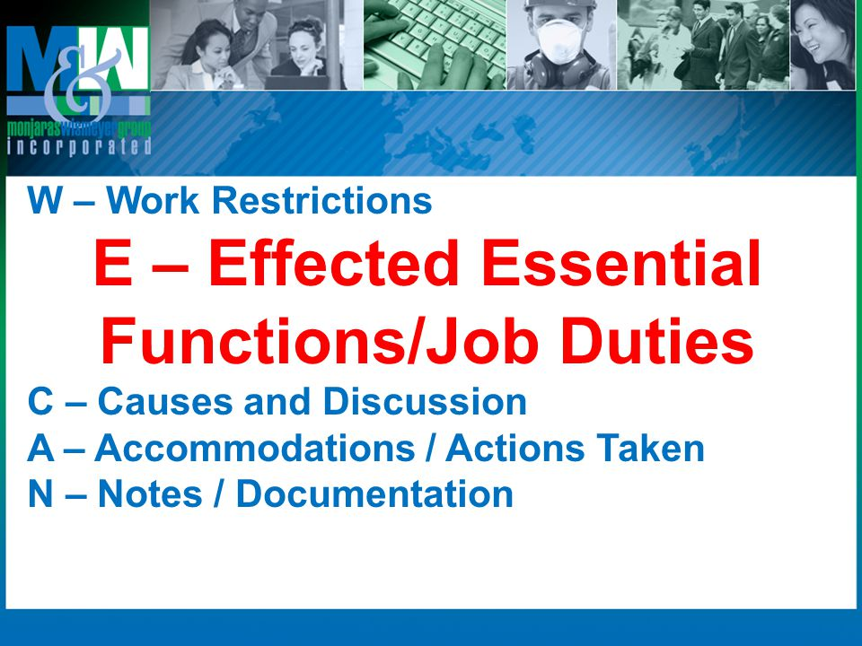 E – Effected Essential Functions/Job Duties