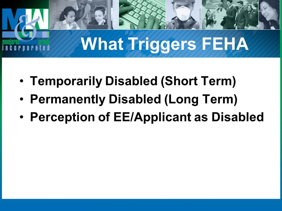 What Triggers FEHA Temporarily Disabled (Short Term)