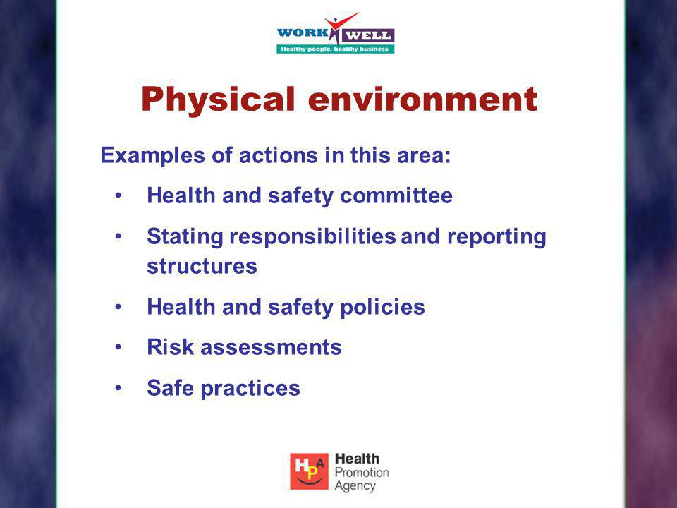 Physical environment Examples of actions in this area: