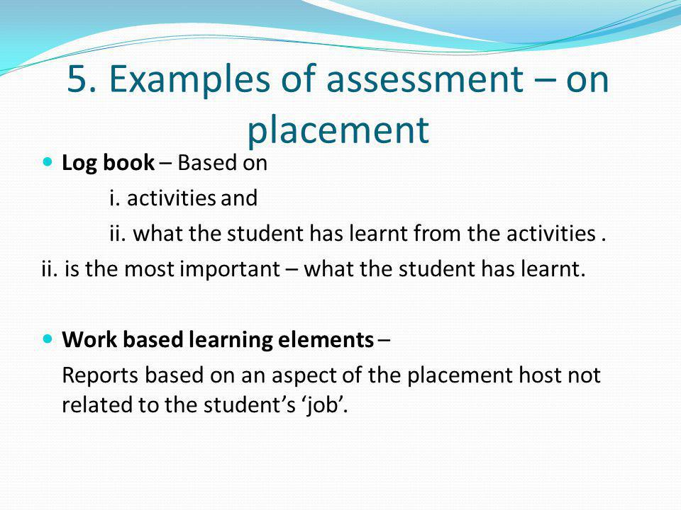 5. Examples of assessment – on placement