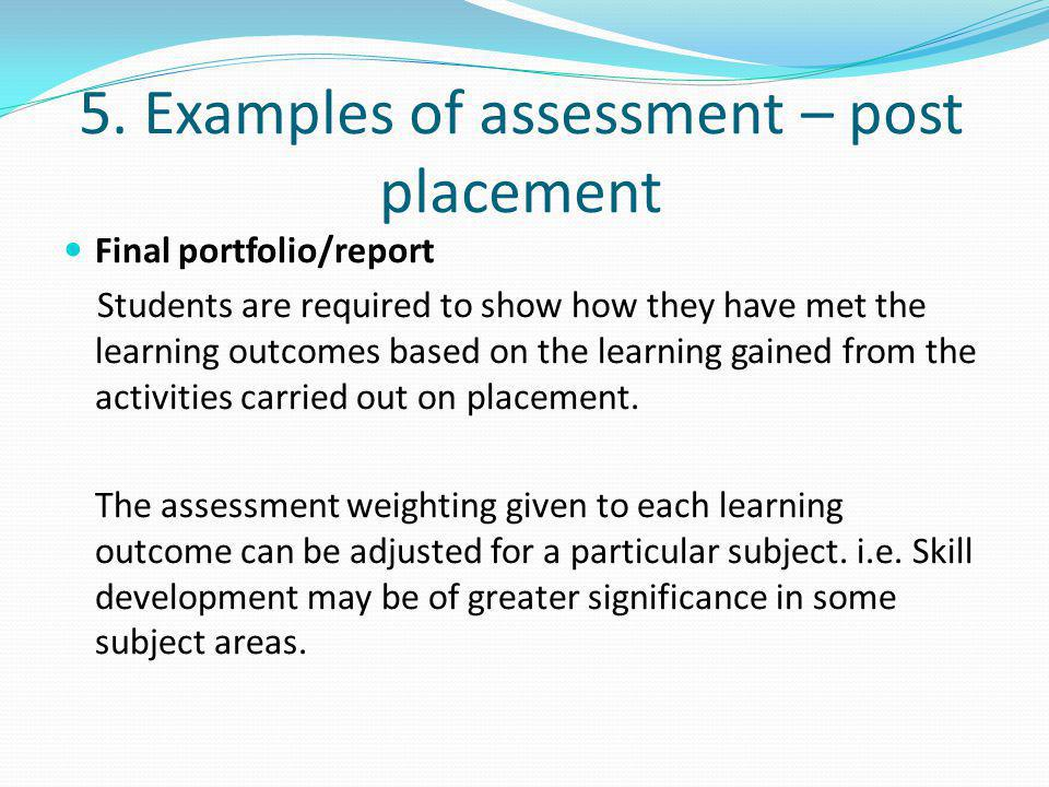 5. Examples of assessment – post placement